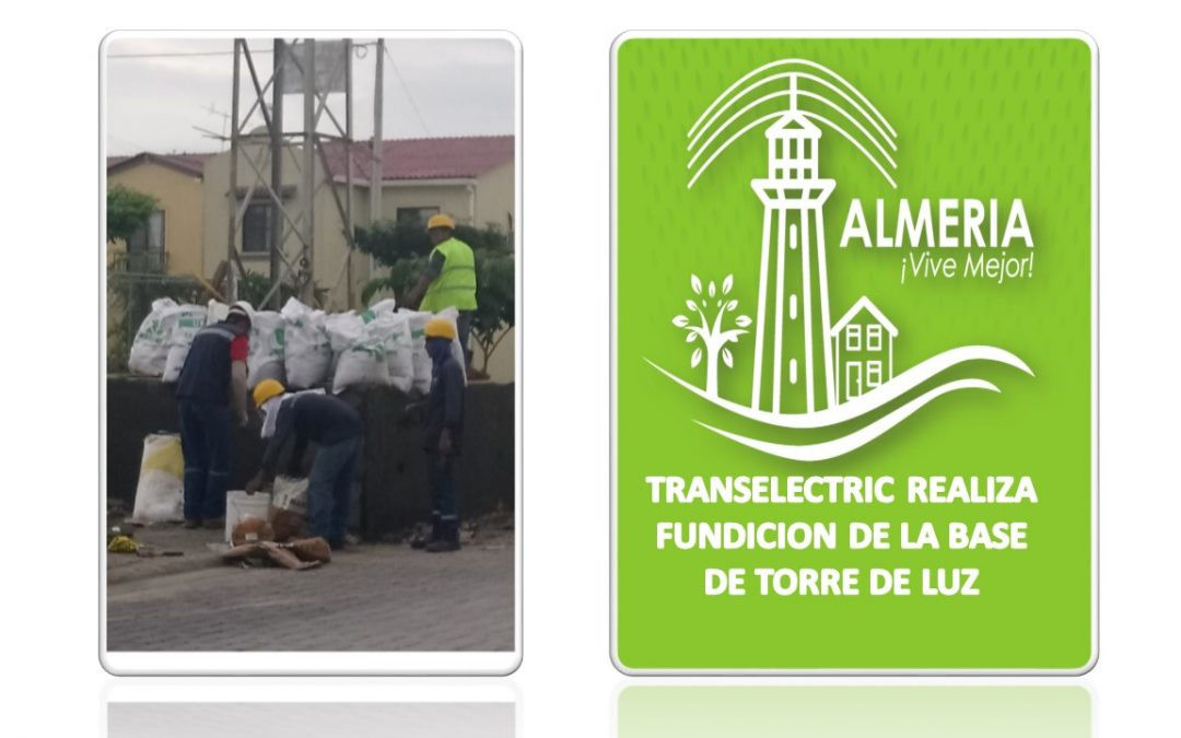 TRABAJADORES DE TRANSELECTRIC REALIZAN FUNDACION DE LA BASE DE LA TORRE